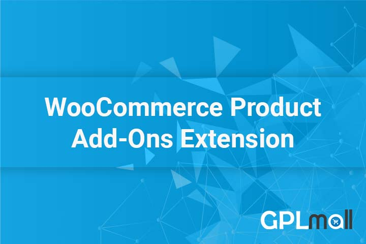 Product Add-Ons WooCommerce - WordPress plugin | GPL Mall